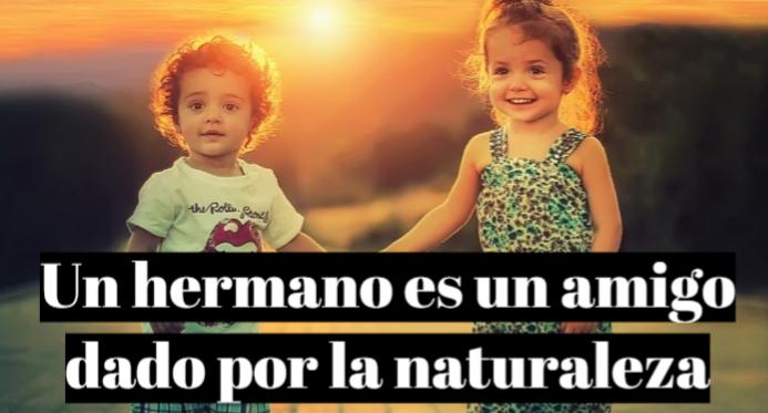 Frases Con Amor Para Mis Hermanos El Rincon De Sara
